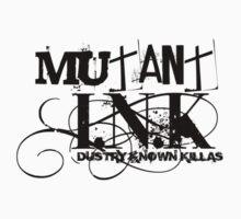 Mutant INK by lazyworldgear