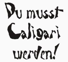 Du musst Caligari werden! by Noah Bryant
