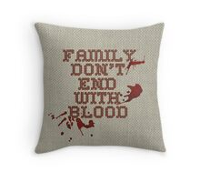 Family don't end with blood Throw Pillow