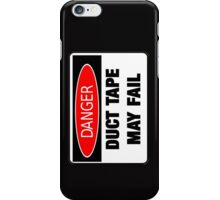 Danger Duct Tape May Fail Shirts Sticker Posters and Cases iPhone Case/Skin