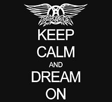Aerosmith Keep Calm And Dream On Unisex T-Shirt