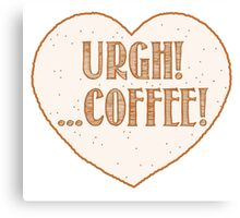 URGH coffee (I hate coffees) Canvas Print