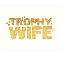 trophy wife in gold foil (image) Art Print