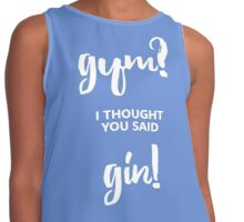 Gym? I thought you said GIN! Contrast Tank