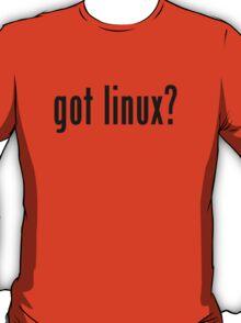got linux? T-Shirt