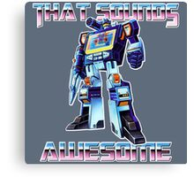 soundwave - that sounds awesome Canvas Print