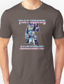 soundwave - that sounds awesome Unisex T-Shirt