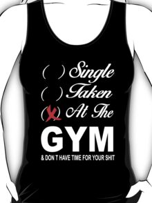 Single - Taken - At the Gym T-Shirt