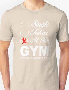 Single - Taken - At the Gym Unisex T-Shirt