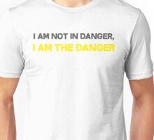 I am not in danger ! I AM THE DANGER ! Unisex T-Shirt