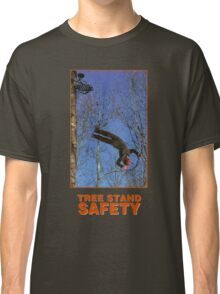 TREE STAND SAFETY Classic T-Shirt