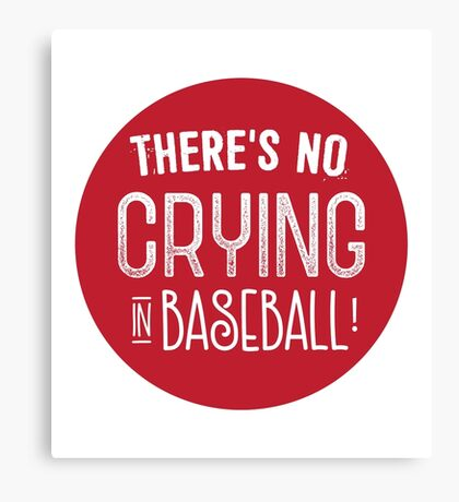 There's no crying in baseball! Canvas Print