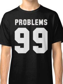 Bitchaintone Problems Classic T-Shirt