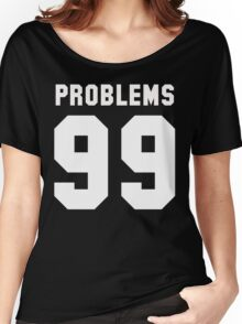 Bitchaintone Problems Women's Relaxed Fit T-Shirt
