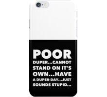 Duper-day iPhone Case/Skin