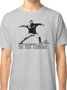 Be the change Classic T-Shirt