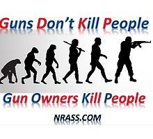 """ANTI - NRA & Lobbyists """" GUNS DON'T KILL PEOPLE, GUN OWNERS KILL PEOPLE by NRASSCOM"""