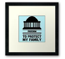 Freedom To Protect My Family  Framed Print