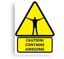 Caution, contains awesome Canvas Print