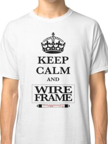 Keep Calm and Wireframe Classic T-Shirt