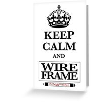 Keep Calm and Wireframe Greeting Card