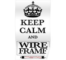 Keep Calm and Wireframe Poster