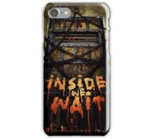 Inside We Wait iPhone Case/Skin