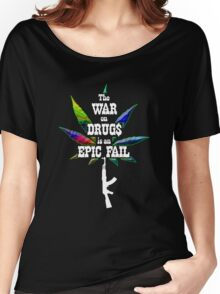 War on Drugs is an Epic Fail Women's Relaxed Fit T-Shirt
