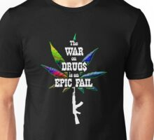 War on Drugs is an Epic Fail Unisex T-Shirt