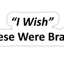 ı wish these were brains :) Sticker