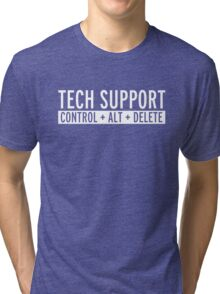 Tech Support Funny Quote Tri-blend T-Shirt