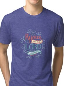 Rejoice in the Lord Tri-blend T-Shirt