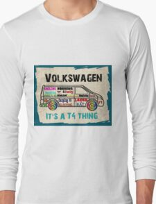 It's a T4 Thing Long Sleeve T-Shirt