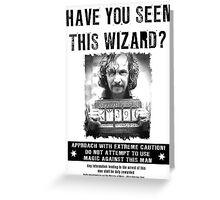 Wanted - Sirus Black Greeting Card