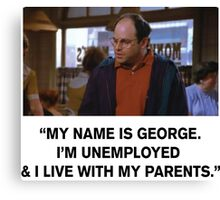 My name is George Canvas Print