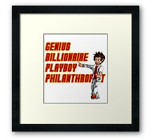 Genius, Billionaire, Playboy Philanthropist Framed Print