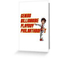 Genius, Billionaire, Playboy Philanthropist Greeting Card