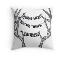 sugar we're going down Throw Pillow