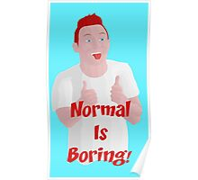 Normal Is Boring! Poster