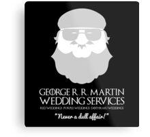 George R. R. Martin Wedding Services Metal Print