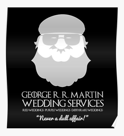 George R. R. Martin Wedding Services Poster
