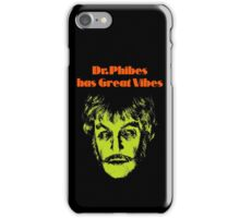 Dr.Phibes has Great Vibes iPhone Case/Skin