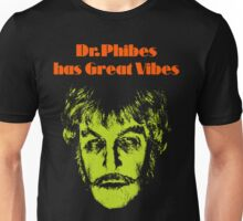 Dr.Phibes has Great Vibes Unisex T-Shirt
