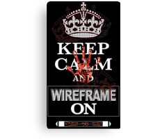 Keep Calm and Wireframe On Canvas Print