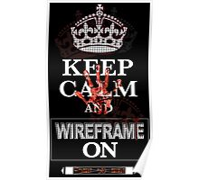 Keep Calm and Wireframe On Poster