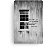 As For Me and My House Joshua 24:15 Canvas Print