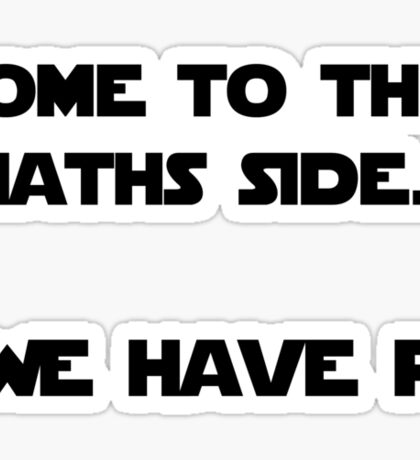 Come to the Maths side.. We have Pi Sticker