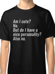 am i cute Classic T-Shirt