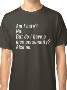 am i cute Classic T-Shirt