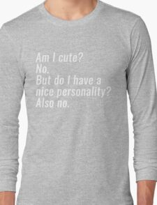 am i cute Long Sleeve T-Shirt